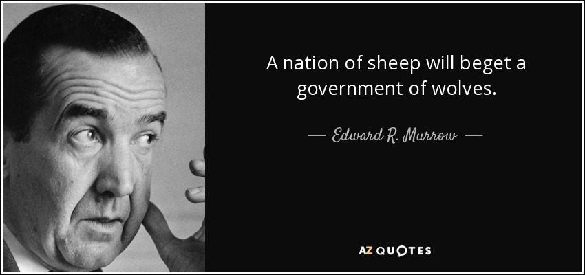 quote-a-nation-of-sheep-will-beget-a-government-of-wolves-edward-r-murrow-35-44-23