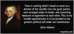 John Adams Quote that warns about the problems with a 2 party system